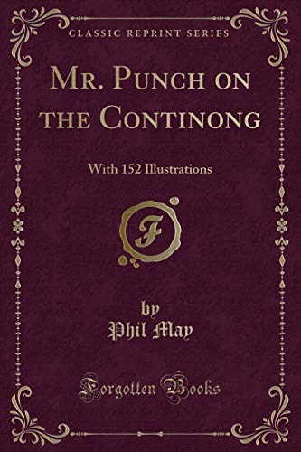 9781330991442: Mr. Punch on the Continong: With 152 Illustrations (Classic Reprint)