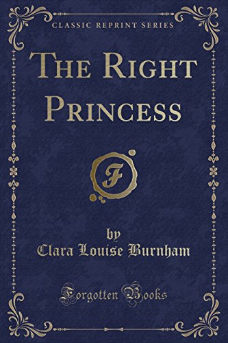 9781330992463: The Right Princess (Classic Reprint)