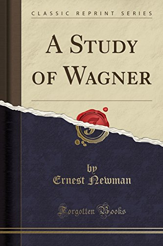9781330994566: A Study of Wagner (Classic Reprint)