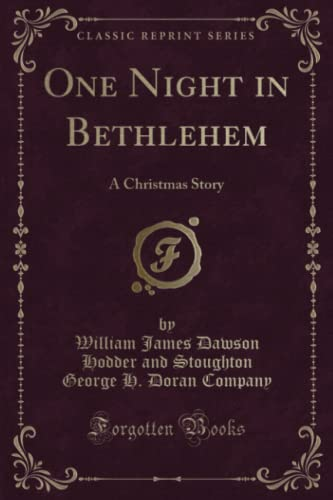 One Night in Bethlehem: A Christmas Story (Classic Reprint)
