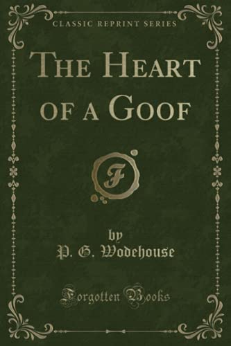 9781330999219: The Heart of a Goof (Classic Reprint)