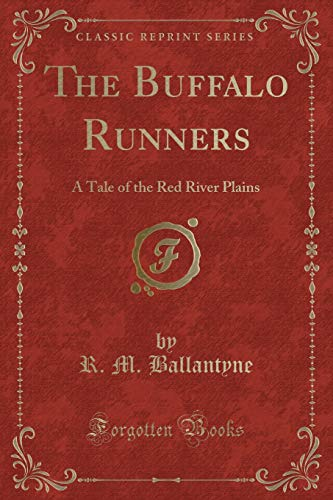 9781331000280: The Buffalo Runners: A Tale of the Red River Plains (Classic Reprint)