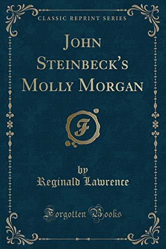 John Steinbeck's Molly Morgan (Classic Reprint): Lawrence, Reginald