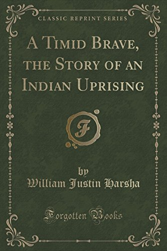 9781331002819: A Timid Brave, the Story of an Indian Uprising (Classic Reprint)