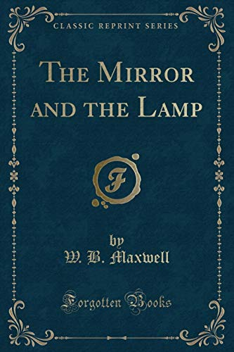 9781331003182: The Mirror and the Lamp (Classic Reprint)