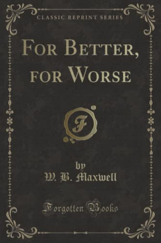9781331003632: For Better, for Worse (Classic Reprint)