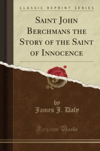 9781331006183: Saint John Berchmans the Story of the Saint of Innocence (Classic Reprint)