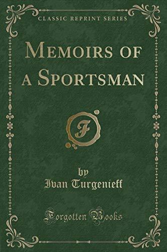 Memoirs of a Sportsman (Classic Reprint) (Paperback): Ivan Turgenieff