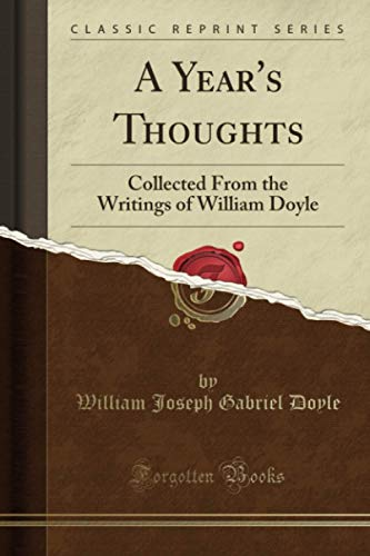 9781331012313: A Year's Thoughts: Collected From the Writings of William Doyle (Classic Reprint)