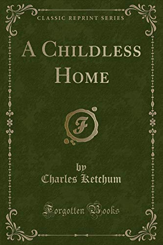 9781331015031: A Childless Home (Classic Reprint)