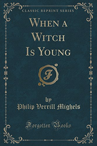 9781331016281: When a Witch Is Young (Classic Reprint)