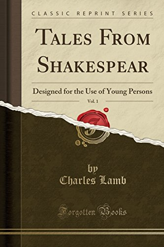 9781331031086: Tales From Shakespear, Vol. 1: Designed for the Use of Young Persons (Classic Reprint)