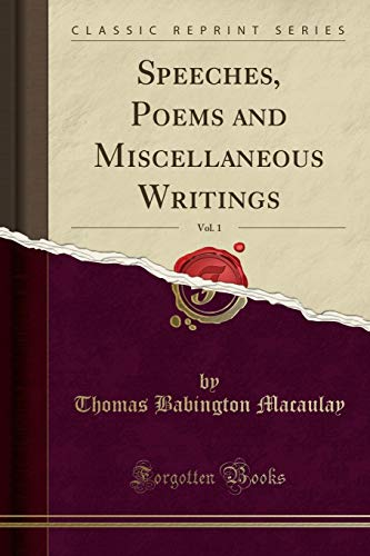 9781331039303: Speeches, Poems and Miscellaneous Writings, Vol. 1 (Classic Reprint)