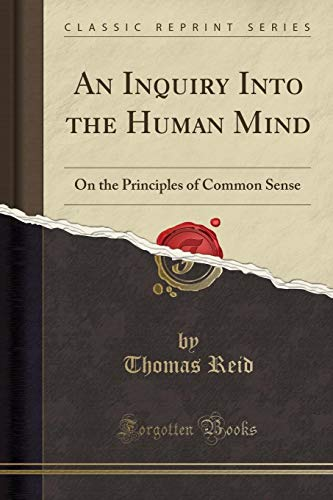 9781331044383: An Inquiry Into the Human Mind: On the Principles of Common Sense (Classic Reprint)