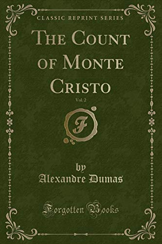 9781331054160: The Works of Alexandre Dumas, Vol. 2 of 30: The Count-Of Monte Cristo (Classic Reprint)