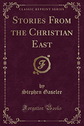 9781331056416: Stories From the Christian East (Classic Reprint)