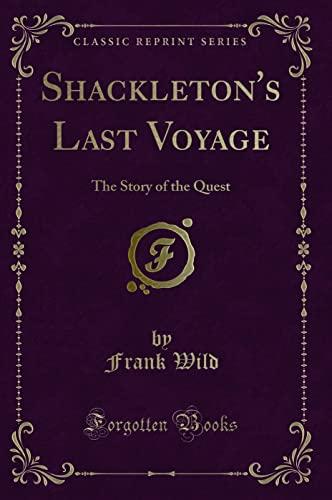 Shackleton s Last Voyage: The Story of: Frank Wild