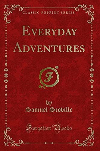 Everyday Adventures (Classic Reprint) (Paperback): Jr. Samuel Scoville