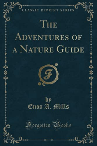 9781331061878: The Adventures of a Nature Guide (Classic Reprint)