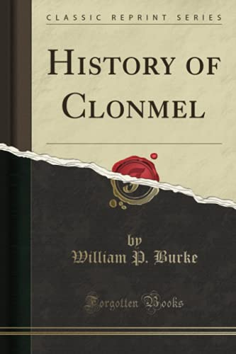 History of Clonmel (Classic Reprint) (Paperback): William P Burke