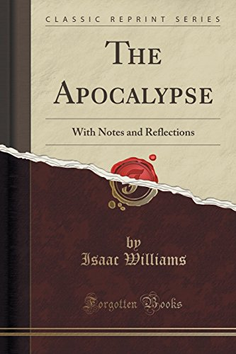 9781331065609: The Apocalypse: With Notes and Reflections (Classic Reprint)