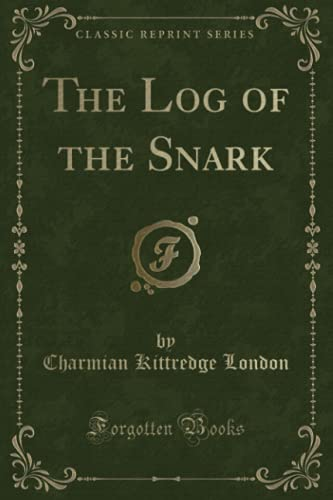 9781331067160: The Log of the Snark (Classic Reprint)
