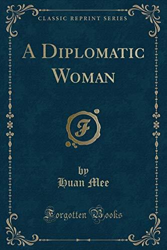 9781331067627: A Diplomatic Woman (Classic Reprint)