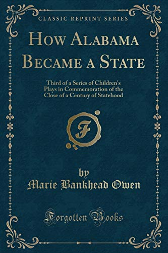 How Alabama Became a State: Third of: Marie Bankhead Owen