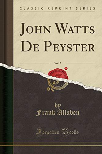 9781331070825: John Watts De Peyster, Vol. 2 (Classic Reprint)