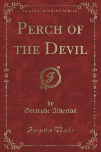 9781331076445: Perch of the Devil (Classic Reprint)