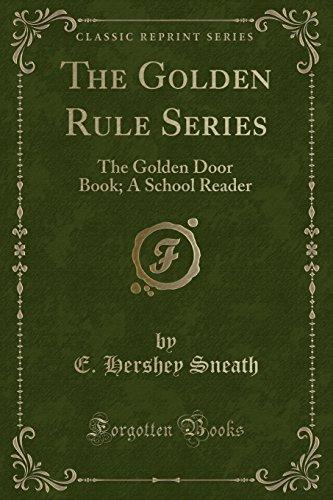 The Golden Rule Series: The Golden Door: E Hershey Sneath