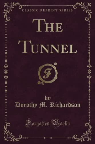 9781331087014: The Tunnel (Classic Reprint)