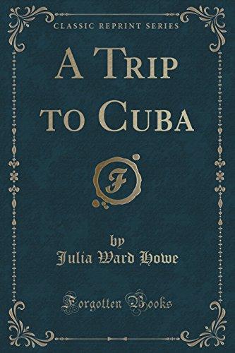 9781331087038: A Trip to Cuba (Classic Reprint)