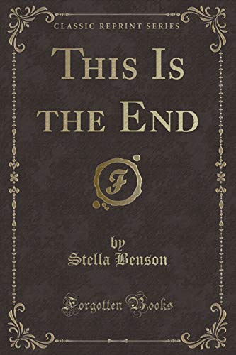 9781331087700: This Is the End (Classic Reprint)