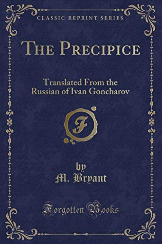 9781331089650: The Precipice: Translated From the Russian of Ivan Goncharov (Classic Reprint)
