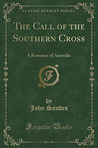 9781331102359: The Call of the Southern Cross: A Romance of Australia (Classic Reprint)