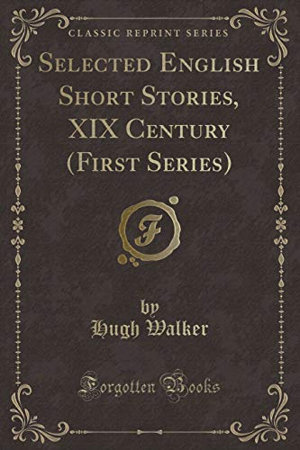 Selected English Short Stories, XIX Century (First: Walker, Hugh