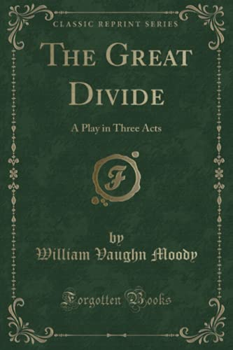 9781331103844: The Great Divide: A Play in Three Acts (Classic Reprint)