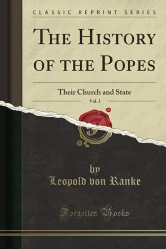 9781331107217: The History of the Popes, Vol. 3: Their Church and State (Classic Reprint)