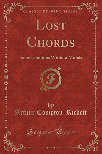 9781331107835: Lost Chords: Some Emotions Without Morals (Classic Reprint)