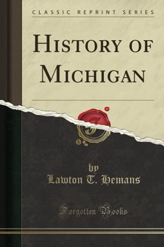 9781331108122: History of Michigan (Classic Reprint)