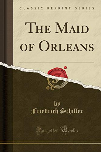 9781331112884: The Maid of Orleans (Classic Reprint)