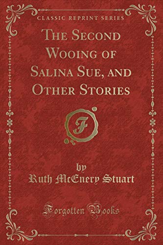9781331121794: The Second Wooing of Salina Sue, and Other Stories (Classic Reprint)
