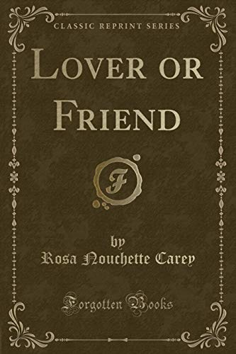 9781331125129: Lover or Friend (Classic Reprint)