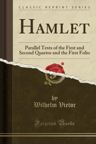 9781331128526: Hamlet: Parallel Texts of the First and Second Quartos and the First Folio (Classic Reprint)