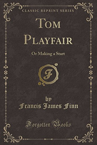 9781331133421: Tom Playfair: Or Making a Start (Classic Reprint)
