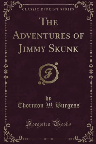 9781331135555: The Adventures of Jimmy Skunk (Classic Reprint)