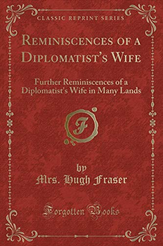 9781331136460: Reminiscences of a Diplomatist's Wife: Further Reminiscences of a Diplomatist's Wife in Many Lands (Classic Reprint)