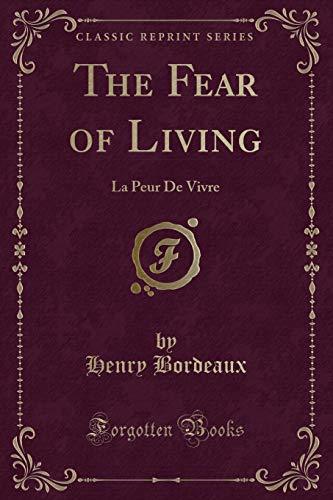 9781331138419: The Fear of Living: La Peur De Vivre (Classic Reprint)