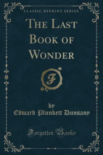 9781331140054: The Last Book of Wonder (Classic Reprint)